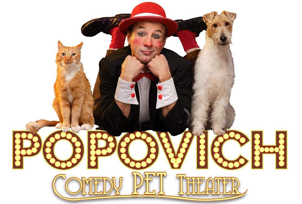 Popovich Comedy Pet Theater – March 4